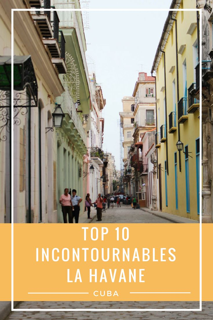 Top 10 incontournables à la Havane via @chauxmelemonde