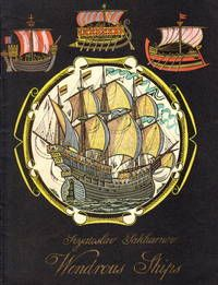 Wondrous Ships by Svyatoslav Sakharnov.  Translated from the Russian by Fainna Solasko. Illustrations by Vladimir Surikov.