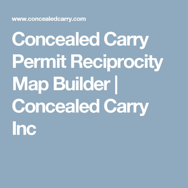 Concealed Carry Permit Reciprocity Map Builder | Concealed Carry Inc