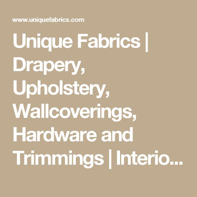 Unique Fabrics | Drapery, Upholstery, Wallcoverings, Hardware and Trimmings | Interior Design Fabric & Wallcoverings | Outdoor fabric