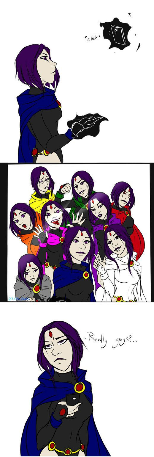 Why Raven hates selfies by MegS-ILS on DeviantArt