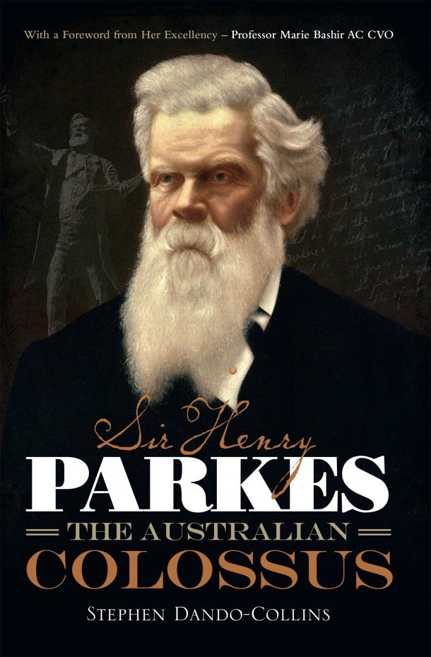 Sir Henry Parkes by Stephen Dando-Collins. Click on the image for a free extract of the book.