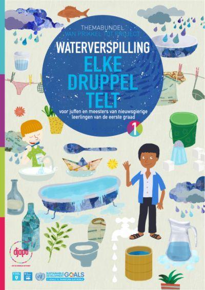 Waterverspilling : elke druppel telt : themabundel eerste graad