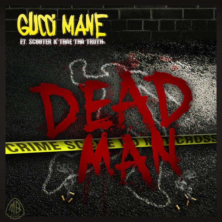 Gucci Mane- Dead Man