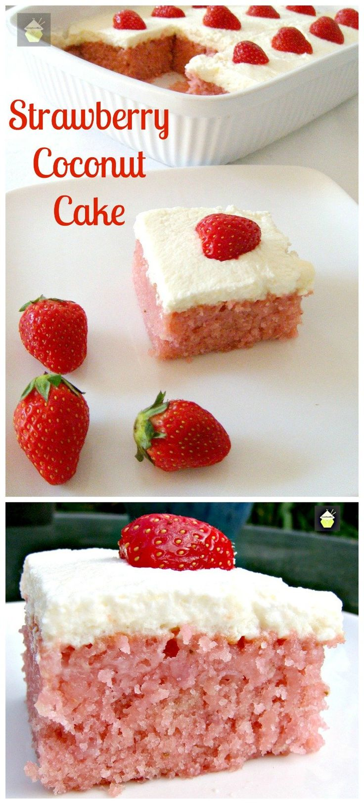 Strawberry and Coconut Poke Cake with Fresh Whipped Cream. Easy made from scratch recipe. Yummy!