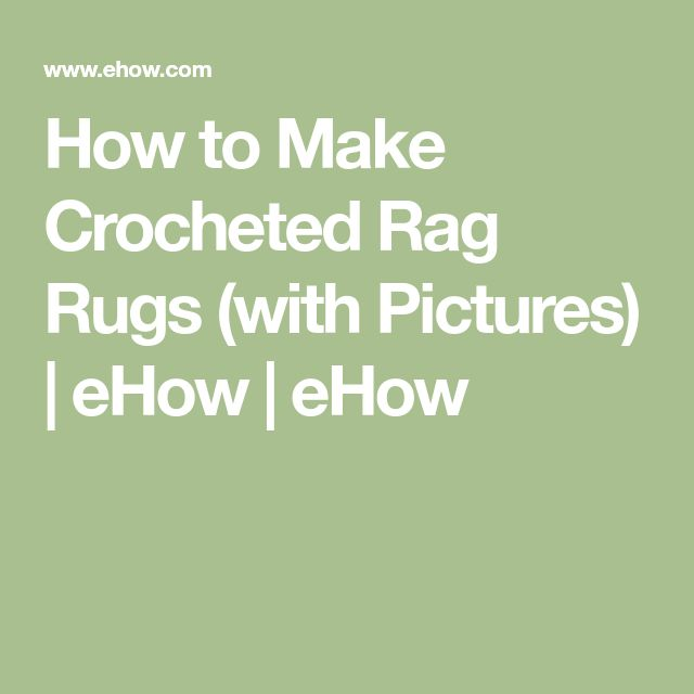 How to Make Crocheted Rag Rugs (with Pictures) | eHow | eHow