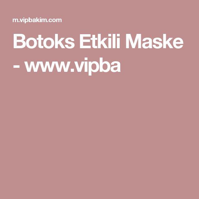 Botoks Etkili Maske - www.vipba