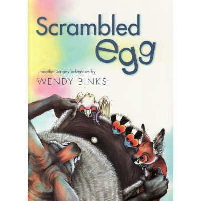 Scrambled Egg: Another Stripey Adventure : Paperback : Wendy Binks, Wendy Binks : 9780646479293