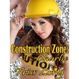 Construction Zone: Charlie (Construction Zone, Book 1) (Kindle Edition)By Triss Long