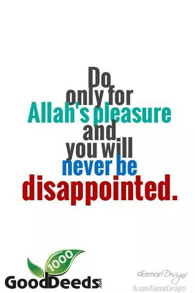 The material dunya will go smoothly ,if you keep allah happy