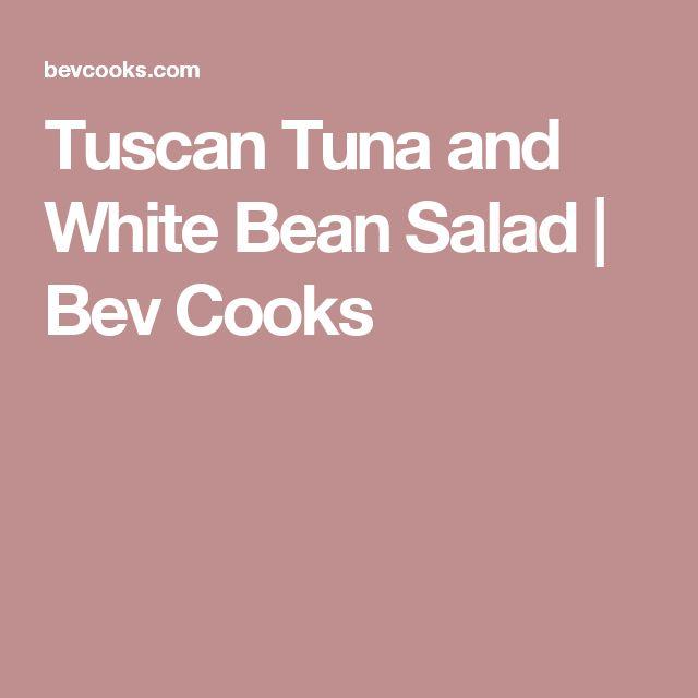Tuscan Tuna and White Bean Salad | Bev Cooks