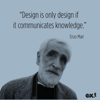 The importance of the knowledge.  Great Enzo Mari. #enzomari #design #quote