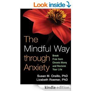 The Mindful Way through Anxiety: Break Free from Chronic Worry and Reclaim Your Life - Kindle edition by Susan M. Orsillo, Lizabeth Roemer, Zindel V. Segal. Professional & Technical Kindle eBooks @ Amazon.com.