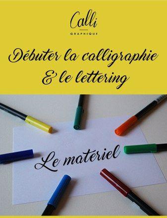 Calligraphique - Débuter en calligraphie et lettering - le matériel © Calligraphique