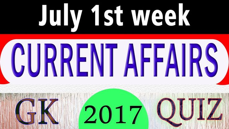 July 2017 1st week - Latest Current Affairs GK Questions and Answers for...