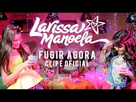 Larissa Manoela - Fugir Agora - YouTube