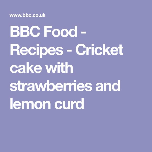 BBC Food - Recipes - Cricket cake with strawberries and lemon curd