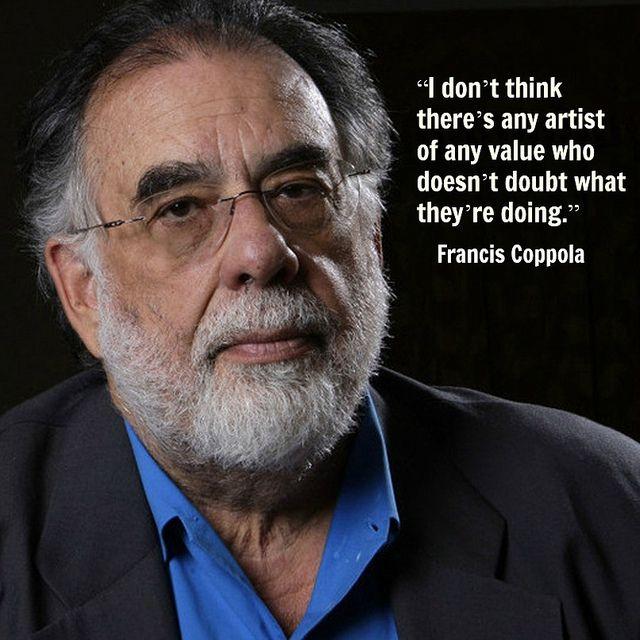 Film Director quote - Francis Coppola - Movie Director Quote #franciscoppola #francisfordcoppola reidrosefelt.com