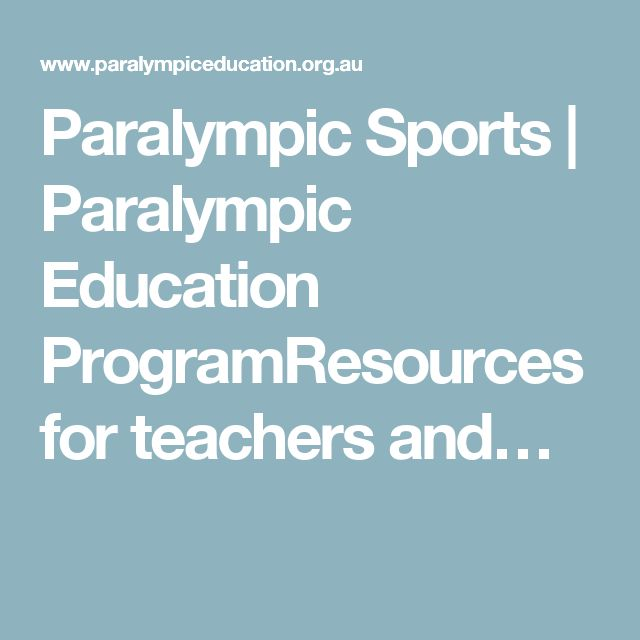 Paralympic Sports | Paralympic Education ProgramResources for teachers and…
