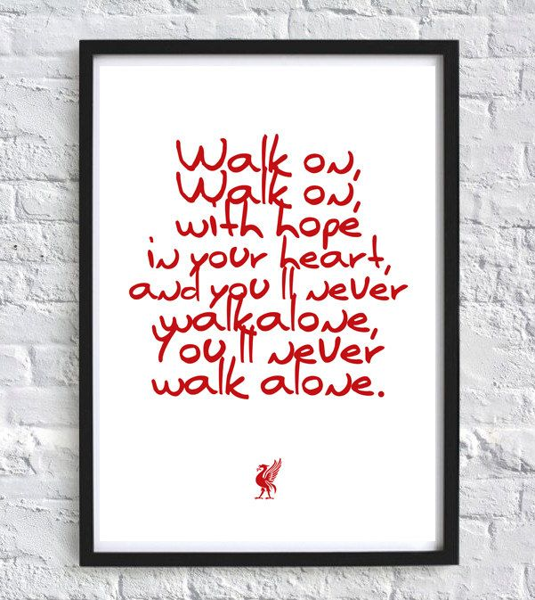 Liverpool FC print, You'll never walk alone, Football print, Soccer Prints, wall art prints, Liverpool, football gifts, typography, quote by GallerySixtyFive on Etsy