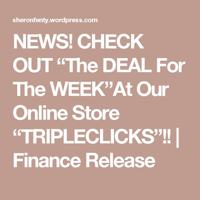 "NEWS! CHECK OUT ""The DEAL For The WEEK""At Our Online Store ""TRIPLECLICKS""!! 