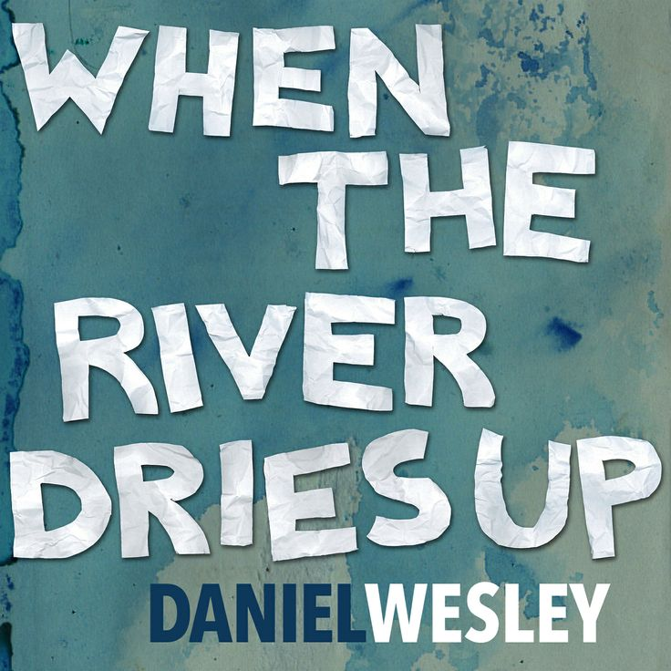 """""""When The River Dries Up"""" single."""