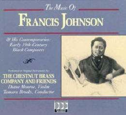 """Francis """"Frank"""" Johnson was an African American musician, bugler, bandleader, and prolific composer during the Antebellum period. African American composers were rare in the U.S. during this period, but Johnson was among the few who were successful.  Born: June 16, 1792, Philadelphia, PA Died: April 6, 1844"""
