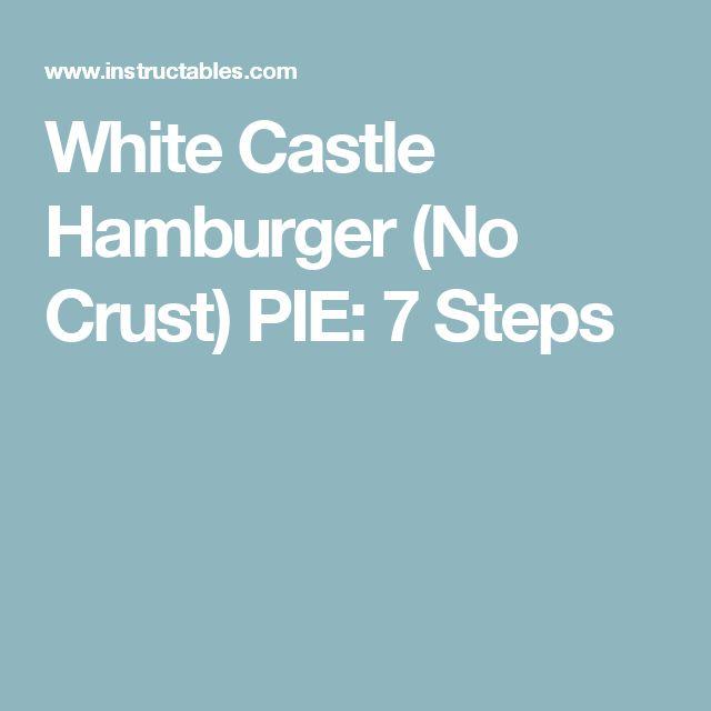 White Castle Hamburger (No Crust) PIE: 7 Steps