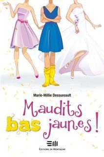 Maudits bas jaunes!, de Marie-Millie Dessureault