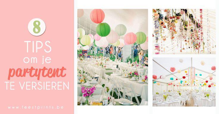 Een partytent versieren kan een uitdaging zijn. Volg deze 8 tips en je mooi gedecoreerde partytent zal je gasten verbluffen! Met veel inspirerende foto's!