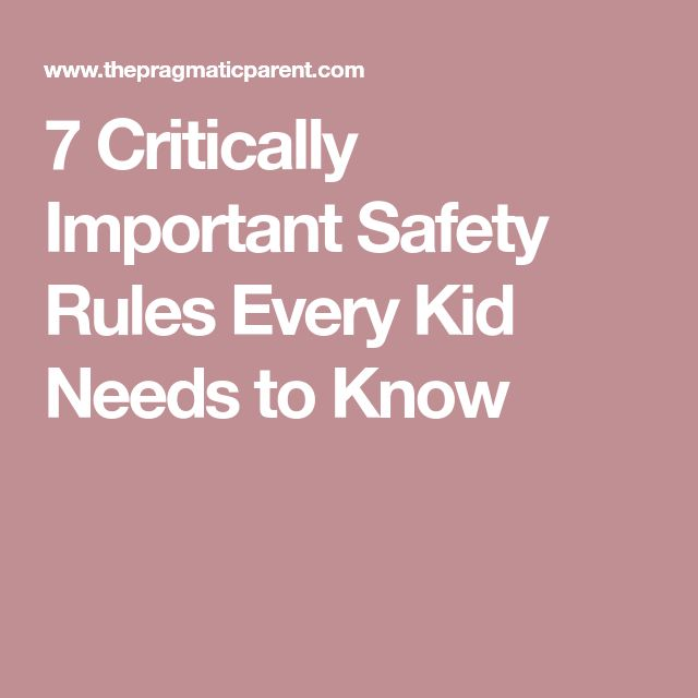 7 Critically Important Safety Rules Every Kid Needs to Know
