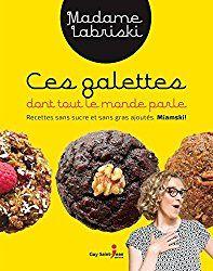 Les galettes Madame Labriski, sans gras et sucrées à la purée de dattes