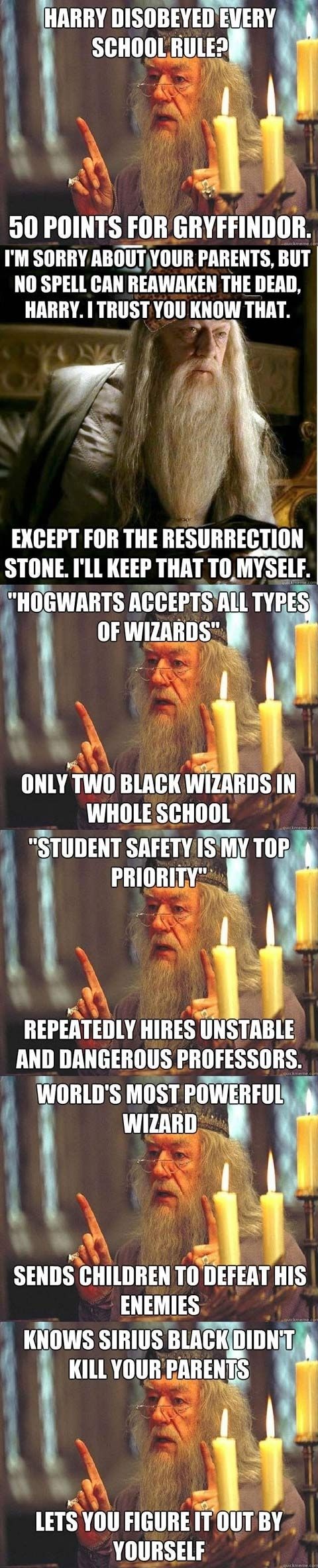 These are incorrect. The resurrection stone doesn't fully bring them back their spirit just comes for a visit. And Dumbledore had no idea Sirius was innocent until the end because he didn't know they had switched secret keepers. If you're gonna make memes read the books you stupid muggles.