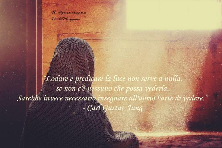 """#pensierodelgiorno""""Lodare e predicare la luce non serve a nulla, se non c'è nessuno che possa vederla..."""""""
