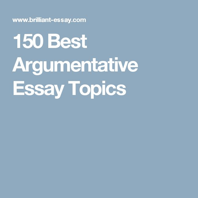Best  Argumentative Essay Ideas On   Argumentative