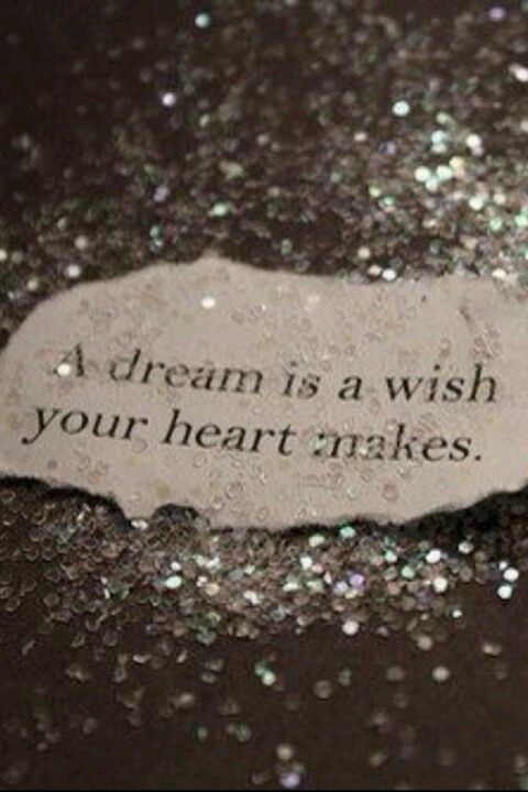 Dreams. Wishes. The Heart.    - Disney's Cinderella