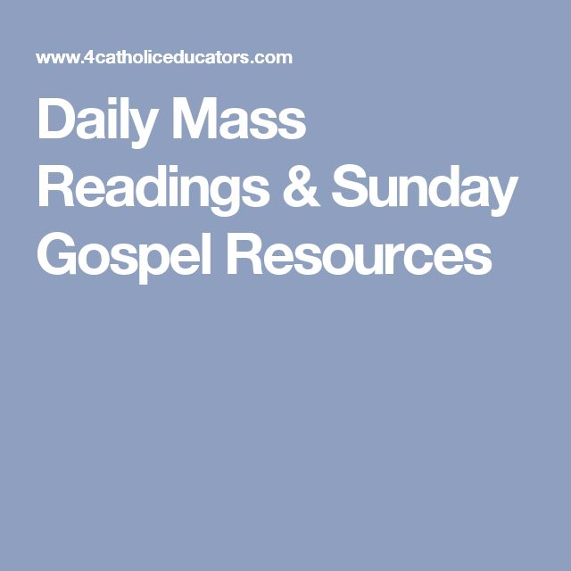 Daily Mass Readings & Sunday Gospel Resources