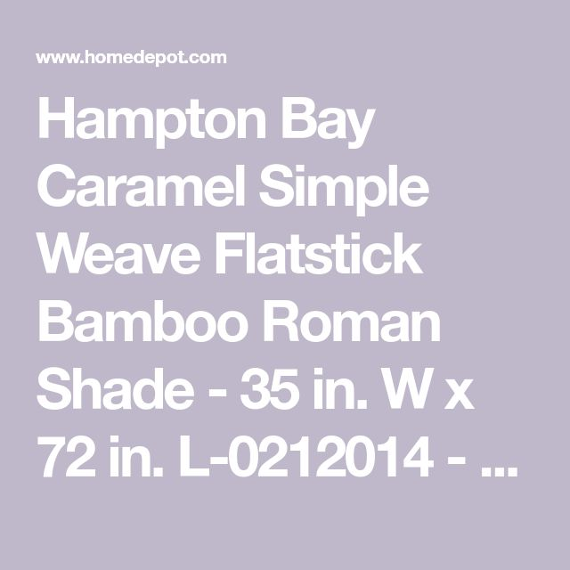 Hampton Bay Caramel Simple Weave Flatstick Bamboo Roman Shade - 35 in. W x 72 in. L-0212014 - The Home Depot