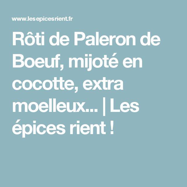 Rôti de Paleron de Boeuf, mijoté en cocotte, extra moelleux... | Les épices rient !