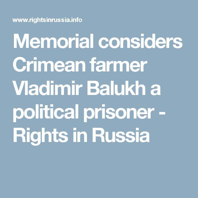 Memorial considers Crimean farmer Vladimir Balukh a political prisoner - Rights in Russia