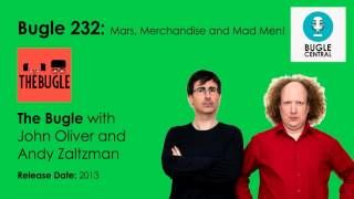 The Bugle Podcast - Bugle 232: Mars, Merchandise and Mad Men! (FULL)  The Bugle Podcast - Bugle 232: Mars, Merchandise and Mad Men!  The Bugle Podcast - Bugle 232  The Bugle Podcast - John Oliver and Andy Zaltzman  New episodes added regularly! SUBSCRIBE!  SUBSCRIBE! - http://www.youtube.com/channel/UCARzAQ6iJGqJwzOMMkFnqRA?sub_confirmation=1  The Bugle is a satirical news podcast, hosted by John Oliver and Andy Zaltzman. It was initially distributed by TimesOnline, but has been produced…