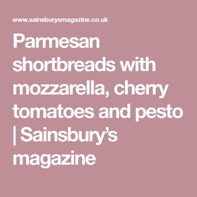 Parmesan shortbreads with mozzarella, cherry tomatoes and pesto | Sainsbury's magazine