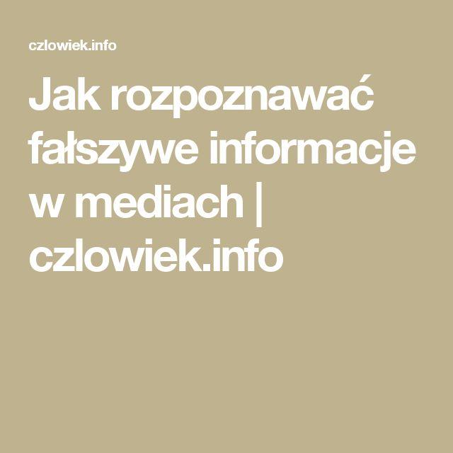 Jak rozpoznawać fałszywe informacje w mediach | czlowiek.info