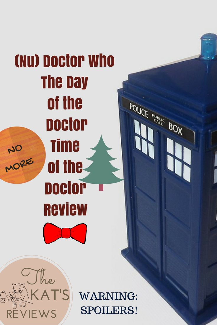Here's my review of Day of the Doctor and Time of the Doctor!