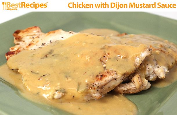 Chicken with Dijon Mustard Sauce - Best Recipes Magazine | perfect to serve with roasted potatoes, over pasta, or on salad greens