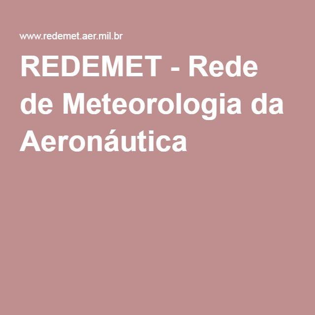 REDEMET - Rede de Meteorologia da Aeronáutica