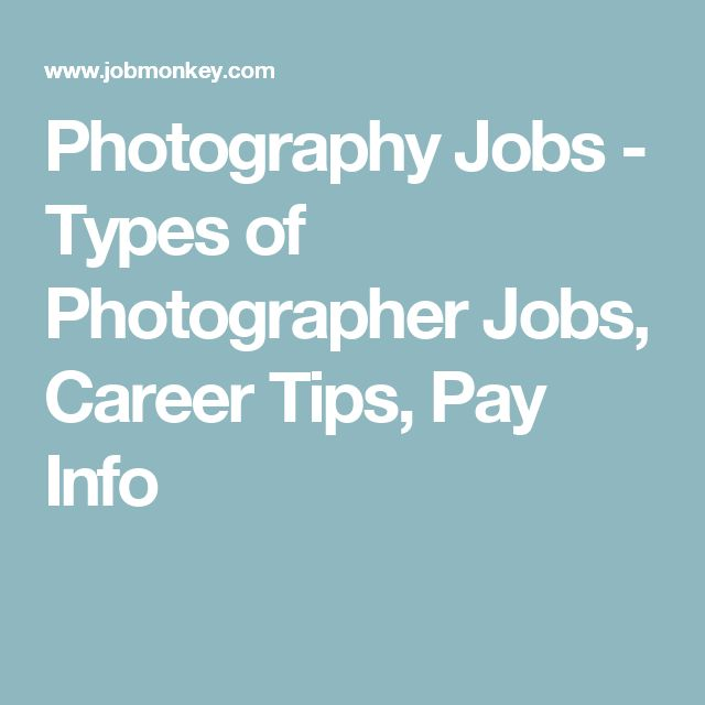 Photography Jobs - Types of Photographer Jobs, Career Tips, Pay Info