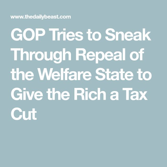 GOP Tries to Sneak Through Repeal of the Welfare State to Give the Rich a Tax Cut