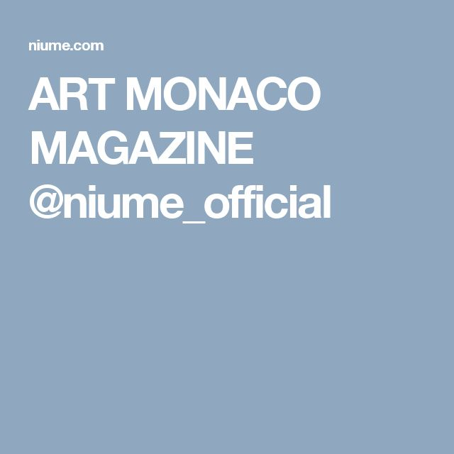 ART MONACO MAGAZINE @niume_official