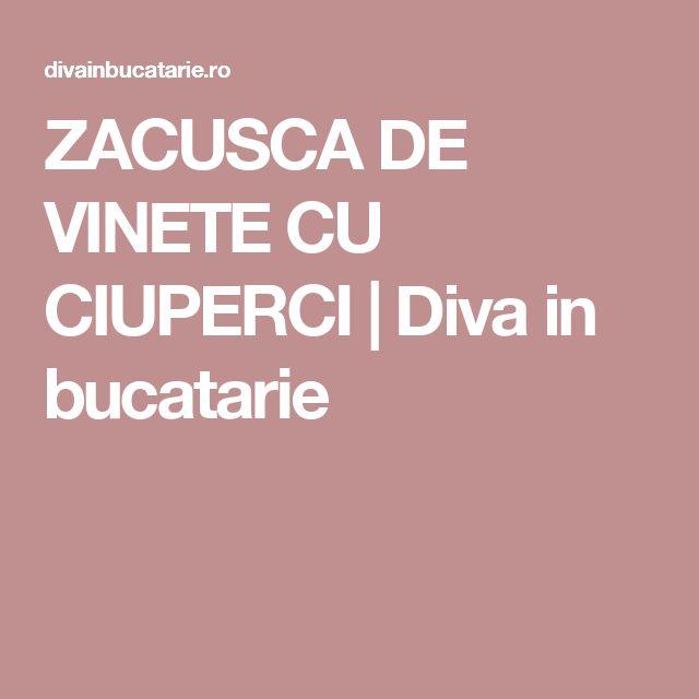 ZACUSCA DE VINETE CU CIUPERCI | Diva in bucatarie